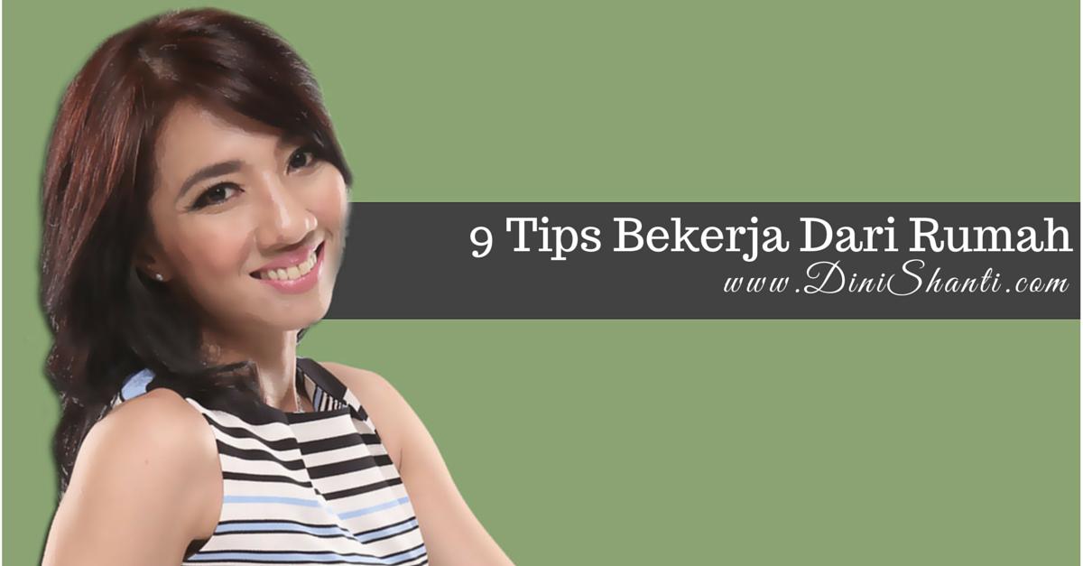 9 Tips Bekerja dari Rumah
